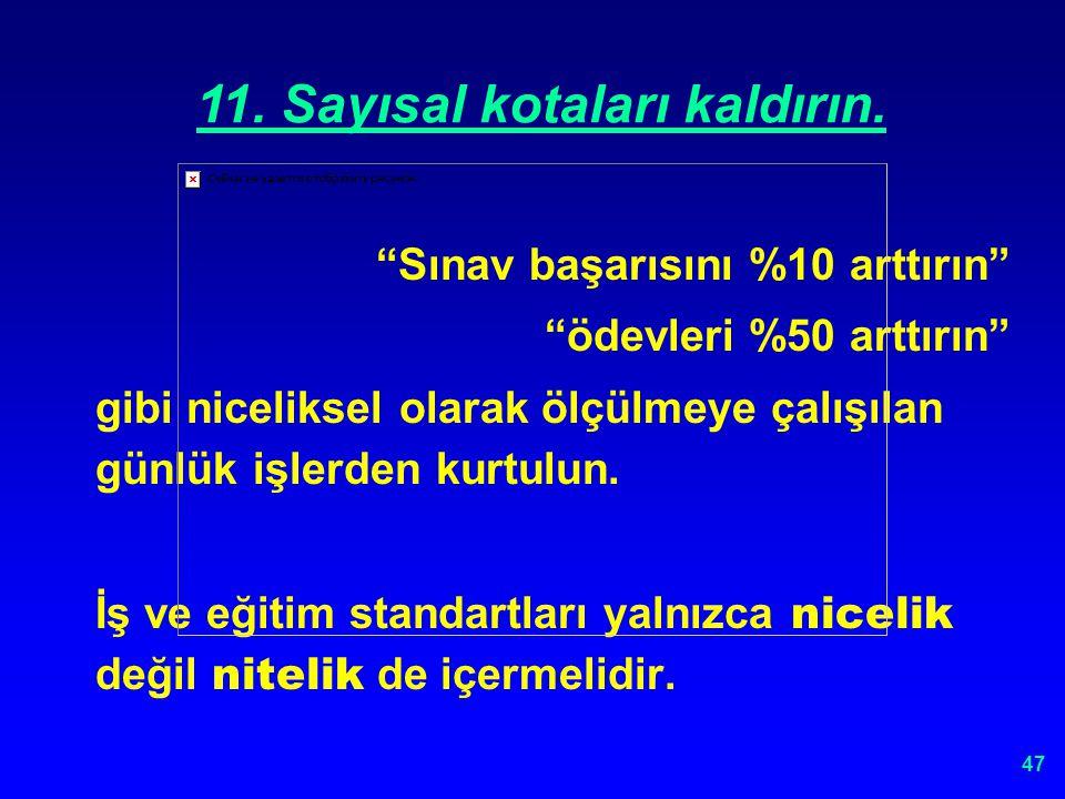 46 11. SAYISAL KOTALARI KALDIRIN.