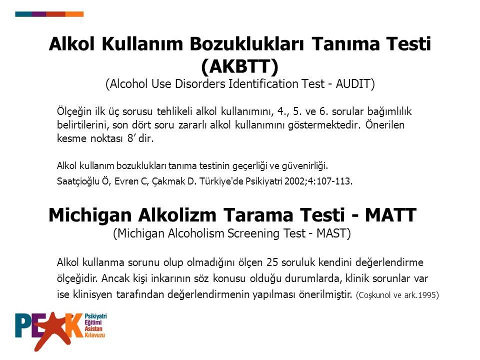 Alkol Kullanım Bozuklukları Tanıma Testi (AKBTT) (Alcohol Use Disorders Identification Test - AUDIT) Ölçeğin ilk üç sorusu tehlikeli alkol kullanımını