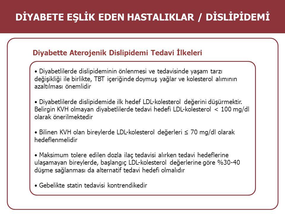 Diyabetlilerde dislipideminin önlenmesi ve tedavisinde yaşam tarzı değişikliği ile birlikte, TBT içeriğinde doymuş yağlar ve kolesterol alımının azalt