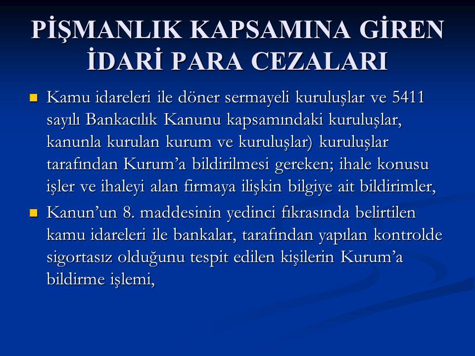 PİŞMANLIK KAPSAMINA GİREN İDARİ PARA CEZALARI Kanun'un 11.