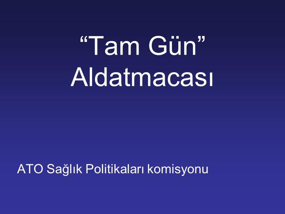 """""""Tam Gün"""" Aldatmacası ATO Sağlık Politikaları komisyonu"""