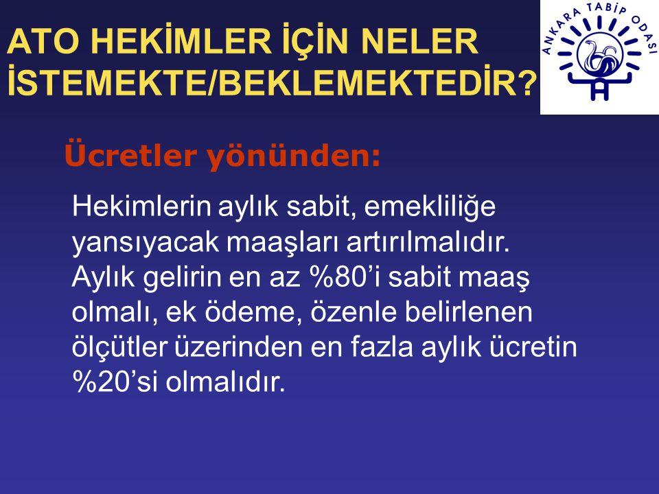 ATO HEKİMLER İÇİN NELER İSTEMEKTE/BEKLEMEKTEDİR.