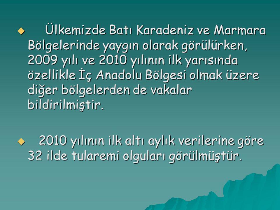  Ülkemizde Batı Karadeniz ve Marmara Bölgelerinde yaygın olarak görülürken, 2009 yılı ve 2010 yılının ilk yarısında özellikle İç Anadolu Bölgesi olma
