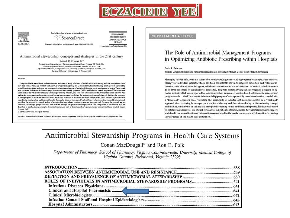Antimikrobiyal ilaç kullanımını optimize etme Antimikrobiyal direnç kontrol gelişimi Morbidite, mortalite ve uygunsuz antibiyotik kullanım maliyetlerini azaltma.