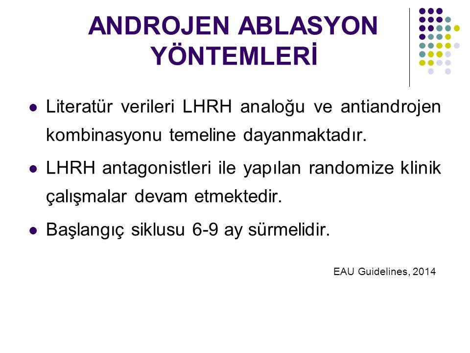 ANDROJEN ABLASYON YÖNTEMLERİ Literatür verileri LHRH analoğu ve antiandrojen kombinasyonu temeline dayanmaktadır.