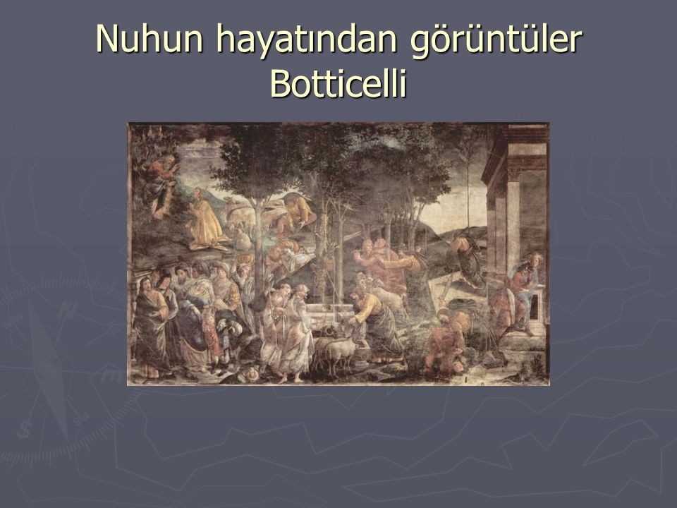 Nuhun hayatından görüntüler Botticelli