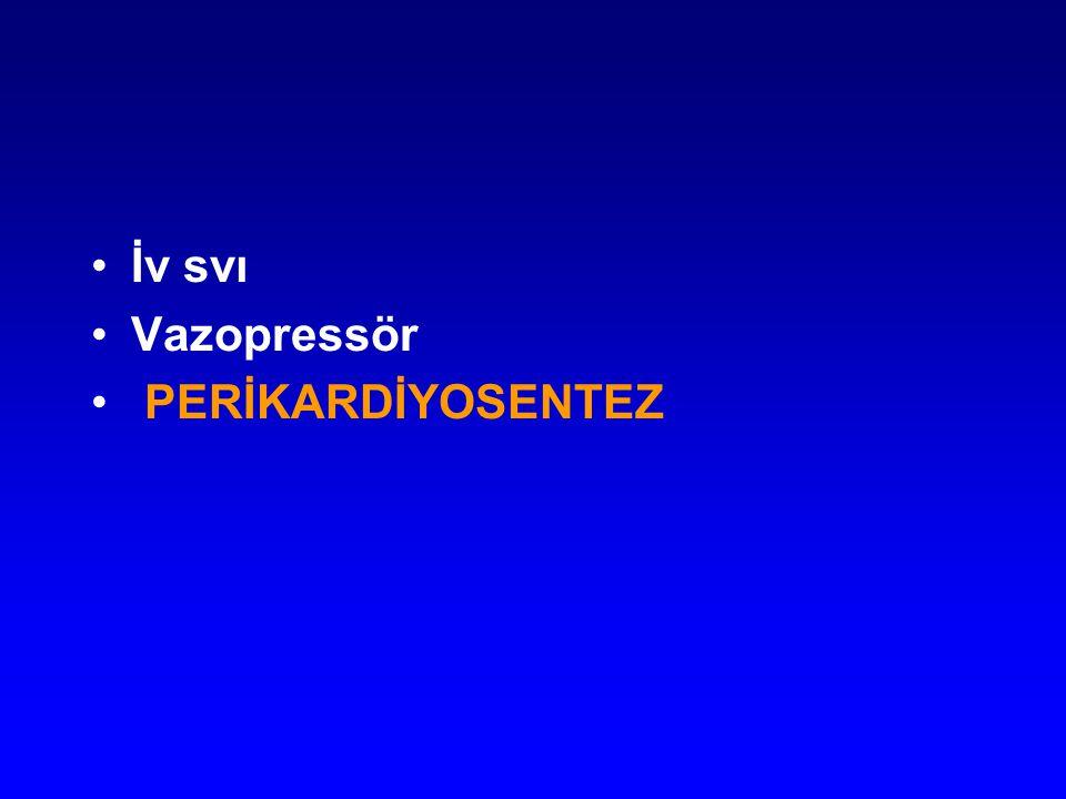 İv svı Vazopressör PERİKARDİYOSENTEZ