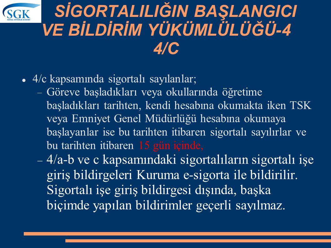 SİGORTALILIĞIN BAŞLANGICI VE BİLDİRİM YÜKÜMLÜLÜĞÜ-3 4/B 4/b kapsamında sigortalı sayılanlardan;  Tarımsal faaliyette bulunmasından dolayı sigortalı s