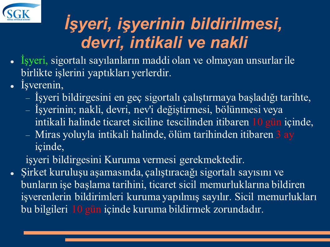 SİGORTALILIĞIN SONA ERMESİ VE BİLDİRİM YÜKÜMLÜLÜĞÜ-4 4/C Bazı sigorta kollarına tabi tutulanların sigortalılıkları; Hükümlü ve tutukluların sigortalıl