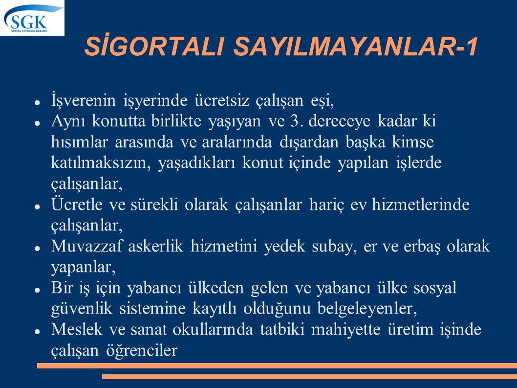 BAZI SİGORTA KOLLARININ UYGULANACAĞI SİGORTALILAR-2 Türkiye İş Kurumu tarafından düzenlenen meslek edindirme ve değiştirme eğitimine katılan kursiyerl