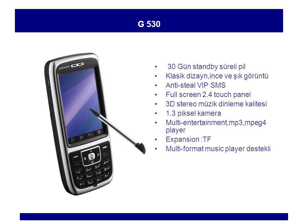 U 868 50 Gün standby,600 dakika konuşma süreli pil Çift simcard Anti-steal VIP SMS Full screen 2.4 touch panel Stereo müzik,çift hoporlör tek tuşla kayıt Metalik şık görüntü 1.3 piksel kamera Multi-entertainment,mp3,mpeg4 player Expansion :TF Multi-format music player destekli