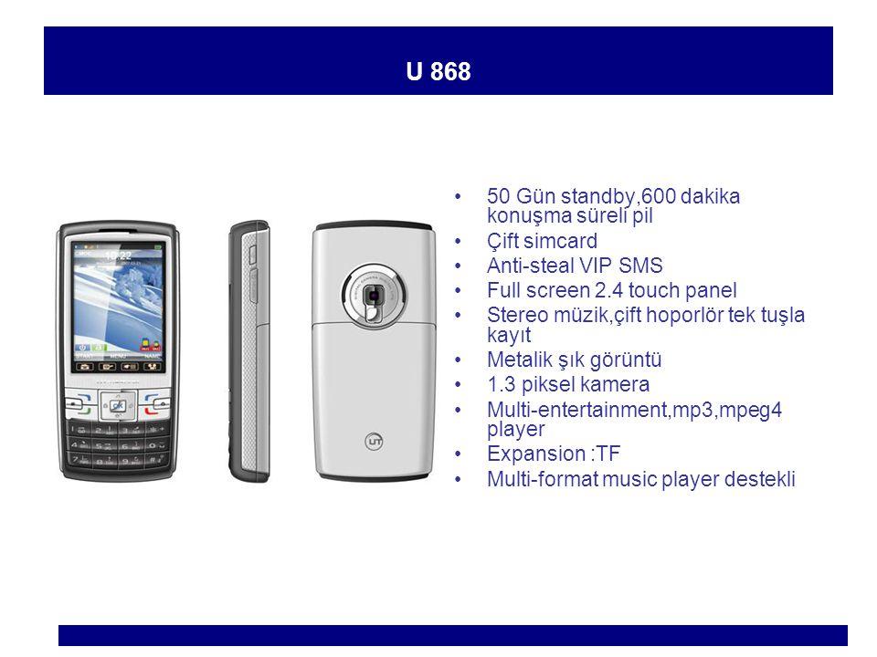 G 680 40 Gün standby,540dakika konuşma süreli pil Anti-steal VIP SMS Full screen 2.8 touch panel Stereo müzik,çift hoporlör tek tuşla kayıt Metalik şık görüntü 300 şehir kapasiteli navigasyon yüklenebilir 1.3 megapiksel kamera Multi-entertainment,mp3,mpeg4 player Bluetooth Transfer Expansion :TF Multi-format music player destekli