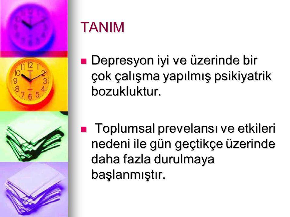 TANIM I-)Major Depresyon için DSM- IV kriterleri (APA-1994) : I-)Major Depresyon için DSM- IV kriterleri (APA-1994) : A-İki haftalık bir dönem aşağıdaki semptomlardan beşinin( yada daha fazlasının) bulunmuş olması; semptomlardan en az birinin ya (bir)depresif duygudurum yada (iki) ilgi kaybı yada artık zevk alamama, olması gerekir.