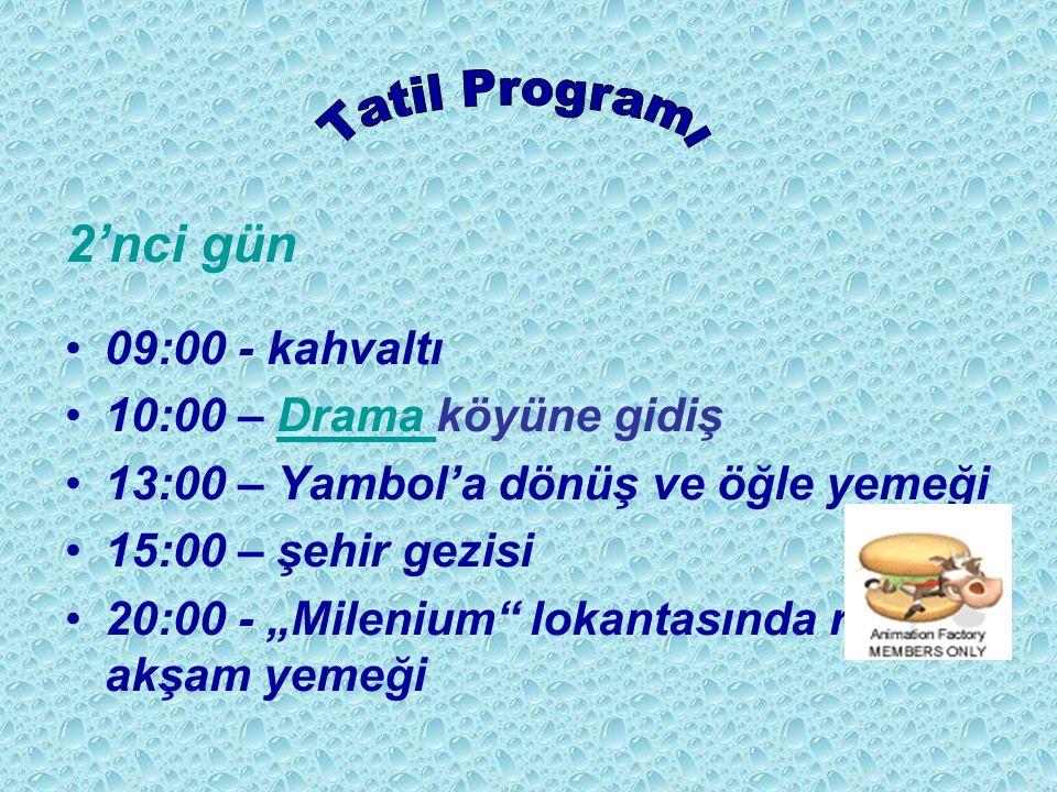 """2'nci gün 09:00 - kahvaltı 10:00 – Drama köyüne gidiş 13:00 – Yambol'a dönüş ve öğle yemeği 15:00 – şehir gezisi 20:00 - """"Milenium"""" lokantasında resmi"""