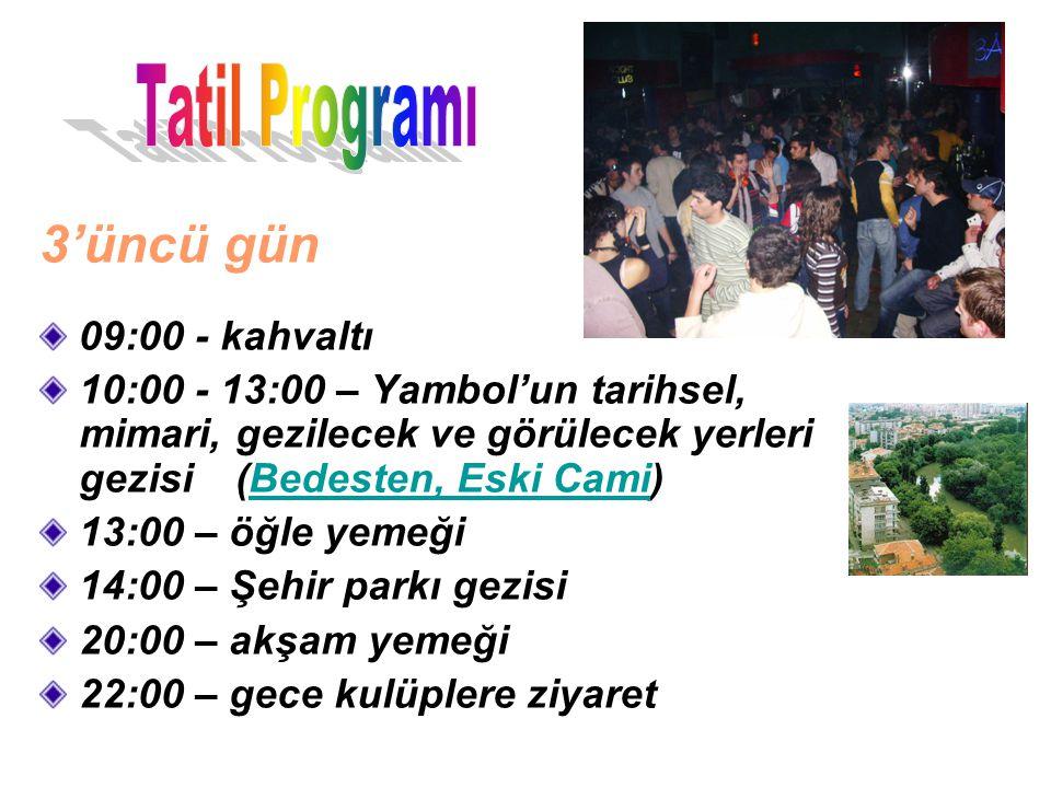 4'üncü gün 09:00 – Türkiye ye gidiş Tatil Programı