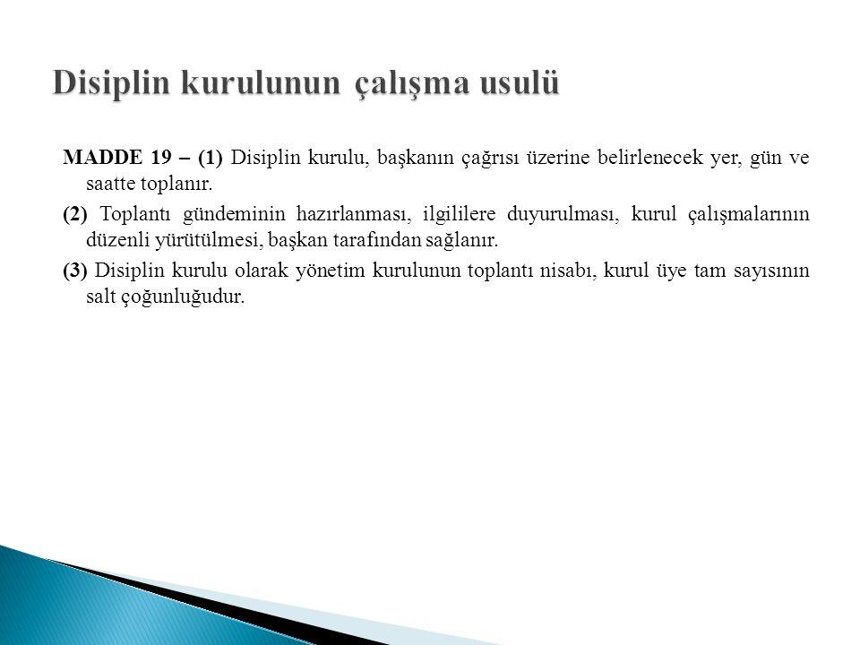 MADDE 20 – (1) Disiplin Kurullarında raportörlük görevi, başkanın görevlendireceği üye tarafından yürütülür.