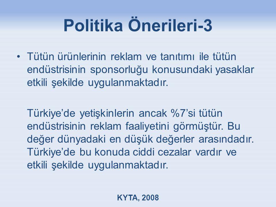 Politika Önerileri-3 Tütün ürünlerinin reklam ve tanıtımı ile tütün endüstrisinin sponsorluğu konusundaki yasaklar etkili şekilde uygulanmaktadır.