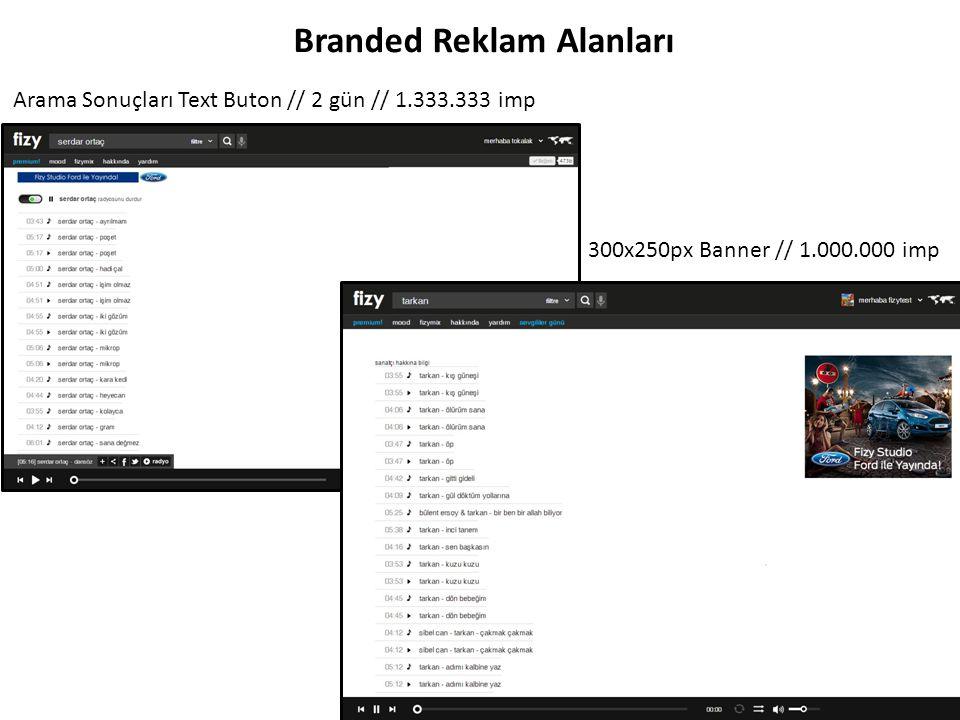 Arama Sonuçları Text Buton // 2 gün // 1.333.333 imp Branded Reklam Alanları 300x250px Banner // 1.000.000 imp