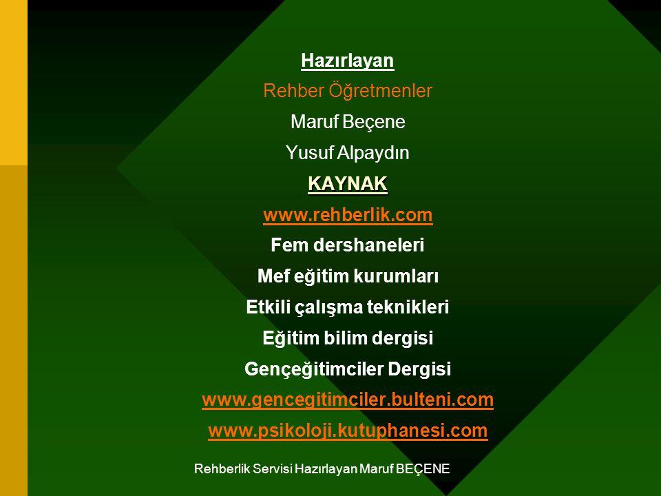 Hazırlayan Rehber Öğretmenler Maruf Beçene Yusuf AlpaydınKAYNAK www.rehberlik.com Fem dershaneleri Mef eğitim kurumları Etkili çalışma teknikleri Eğit