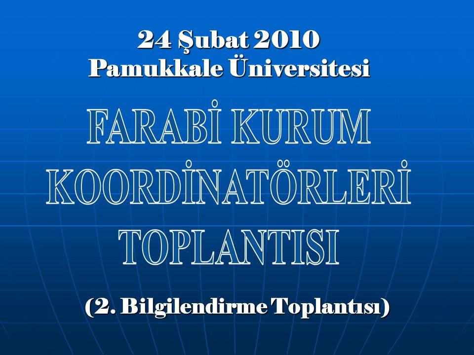 (2. Bilgilendirme Toplantısı) 24 Şubat 2010 Pamukkale Üniversitesi