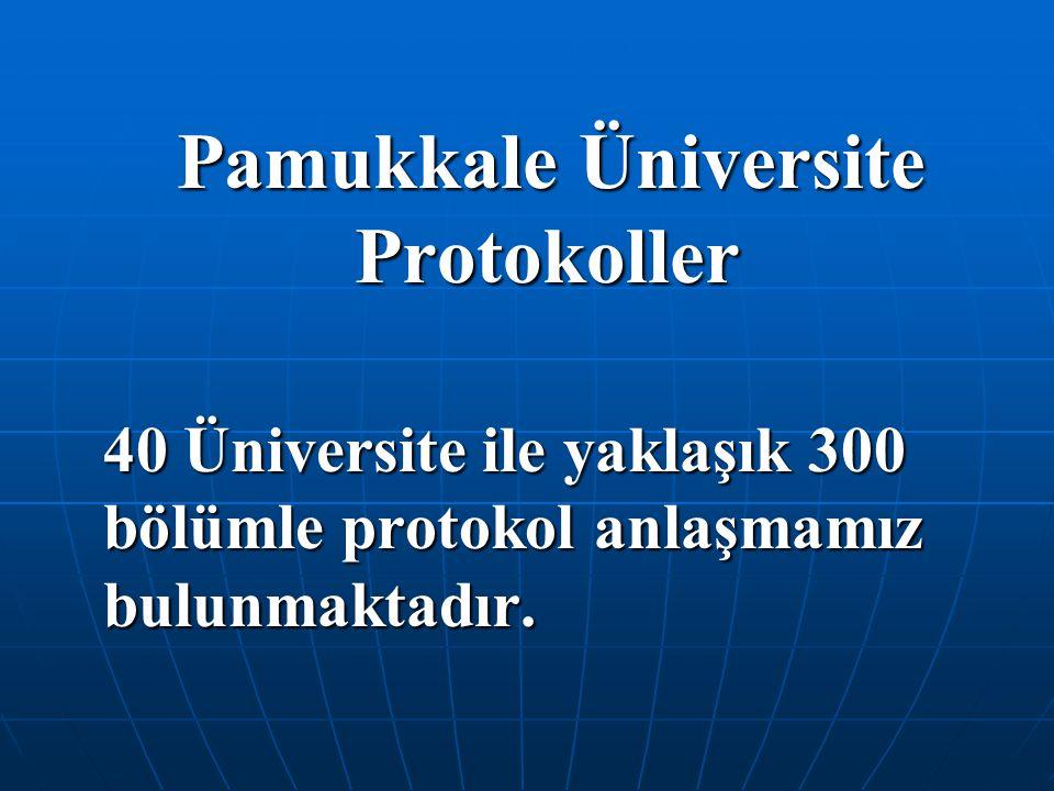 Pamukkale Üniversite Protokoller Pamukkale Üniversite Protokoller 40 Üniversite ile yaklaşık 300 bölümle protokol anlaşmamız bulunmaktadır.
