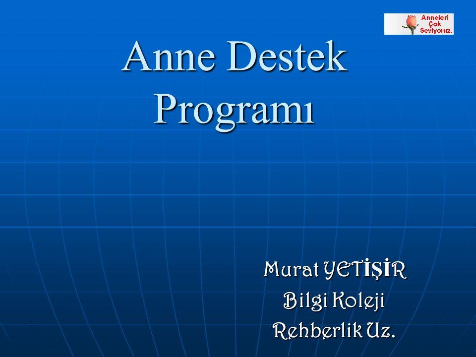 Anne Destek Programı Murat YET İŞİ R Bilgi Koleji Rehberlik Uz.