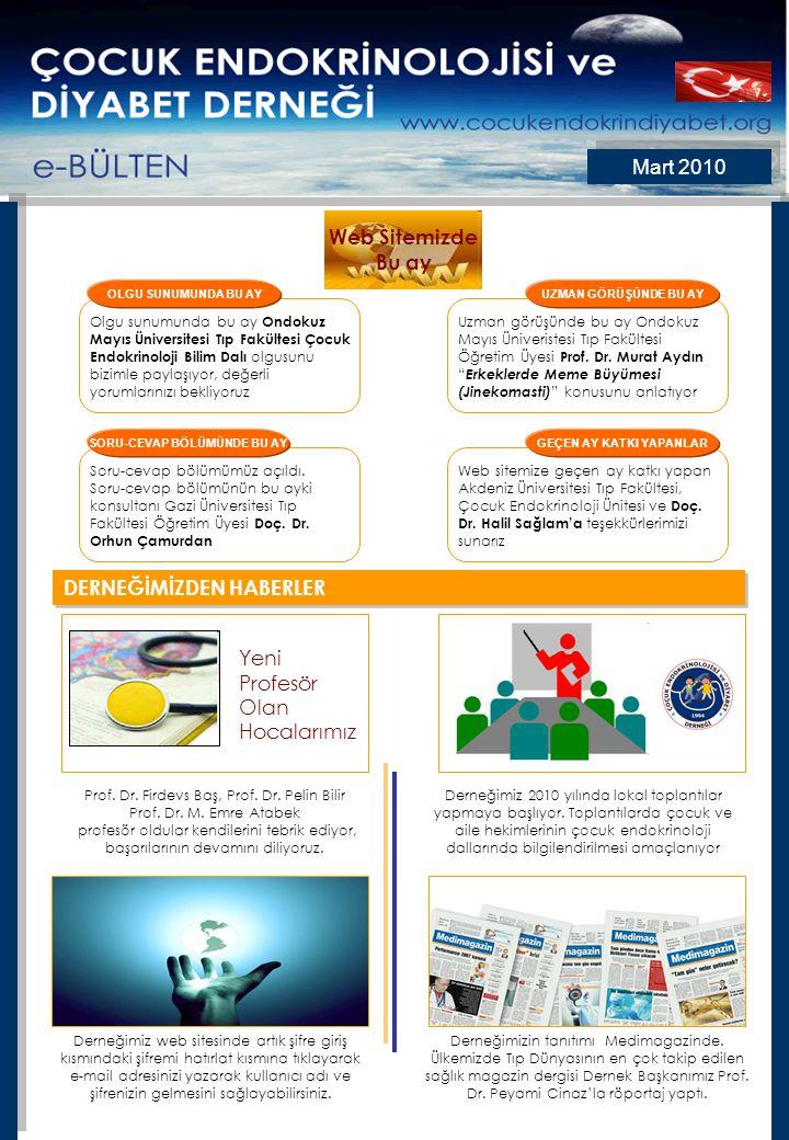 Mart 2010 Web Sitemizde Bu ay DERNEĞİMİZDEN HABERLER Derneğimizin tanıtımı Medimagazinde.