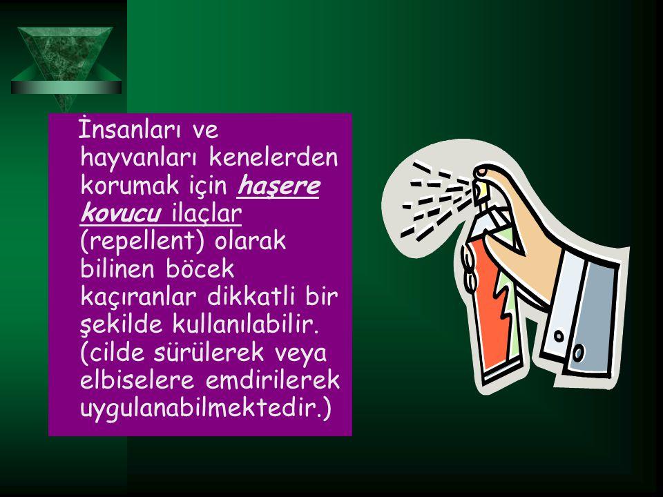 İnsanları ve hayvanları kenelerden korumak için haşere kovucu ilaçlar (repellent) olarak bilinen böcek kaçıranlar dikkatli bir şekilde kullanılabilir.