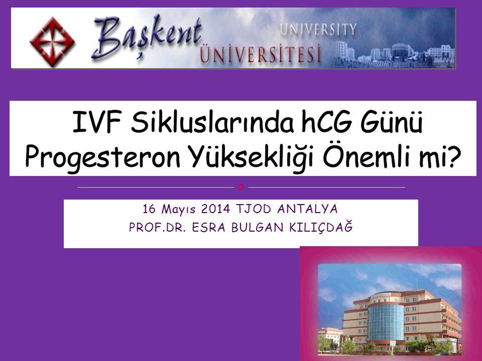 16 Mayıs 2014 TJOD ANTALYA PROF.DR. ESRA BULGAN KILIÇDAĞ
