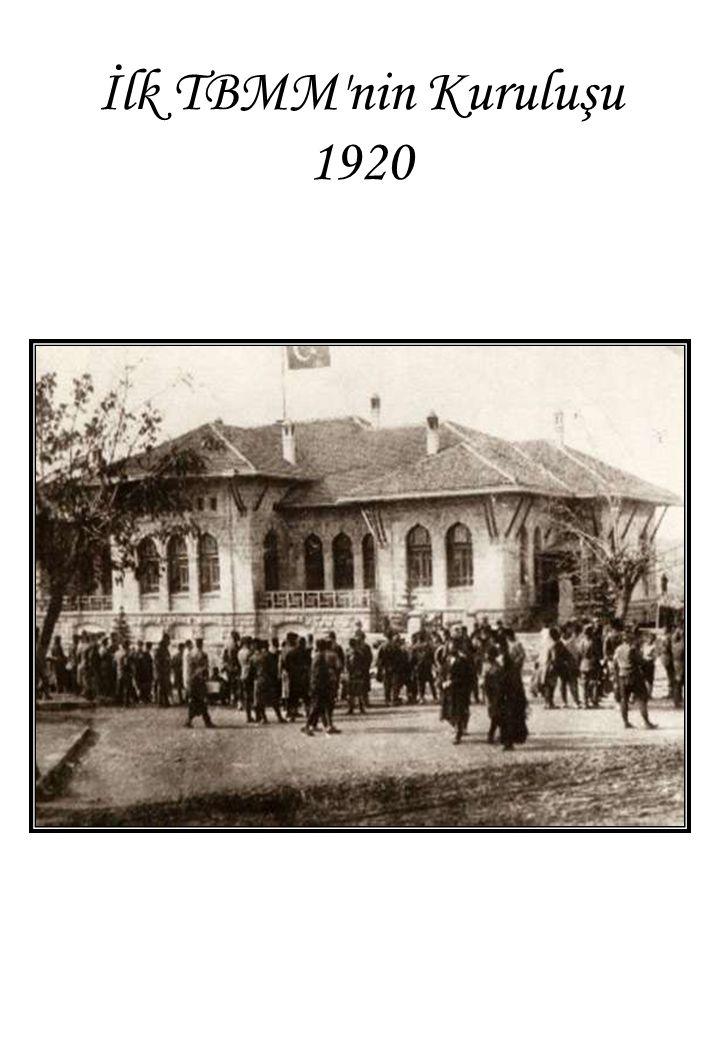 İlk TBMM nin Kuruluşu 1920