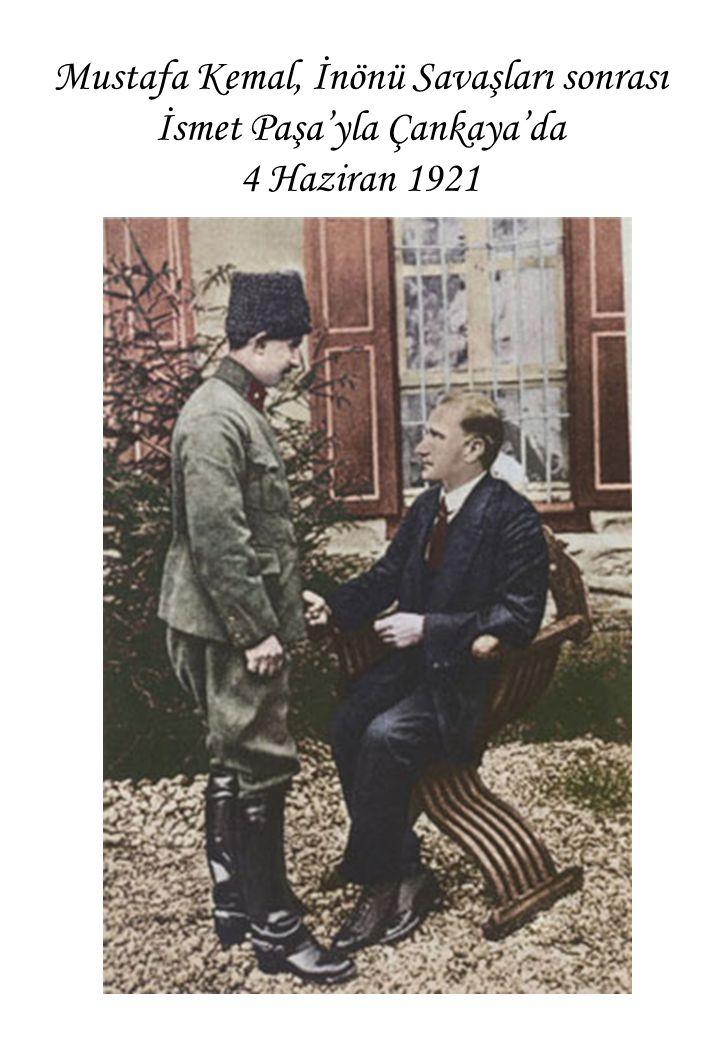 Mustafa Kemal, İnönü Savaşları sonrası İsmet Paşa'yla Çankaya'da 4 Haziran 1921