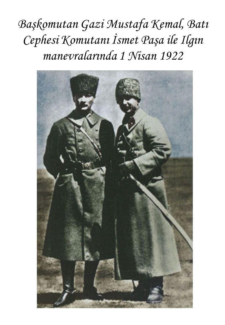 Başkomutan Gazi Mustafa Kemal, Batı Cephesi Komutanı İsmet Paşa ile Ilgın manevralarında 1 Nisan 1922