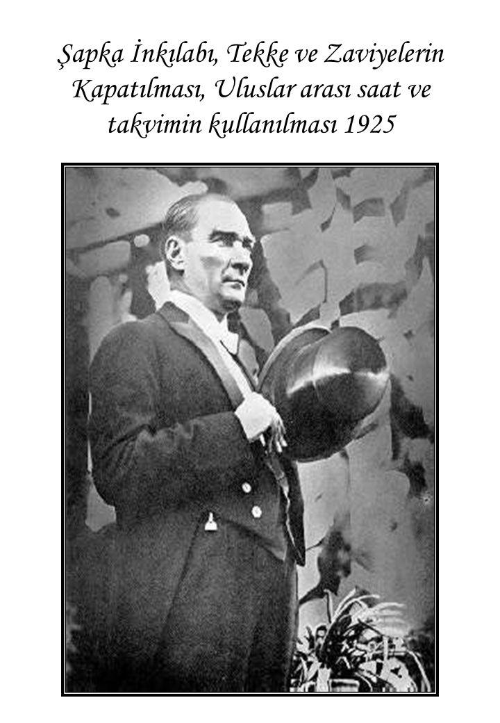Şapka İnkılabı, Tekke ve Zaviyelerin Kapatılması, Uluslar arası saat ve takvimin kullanılması 1925