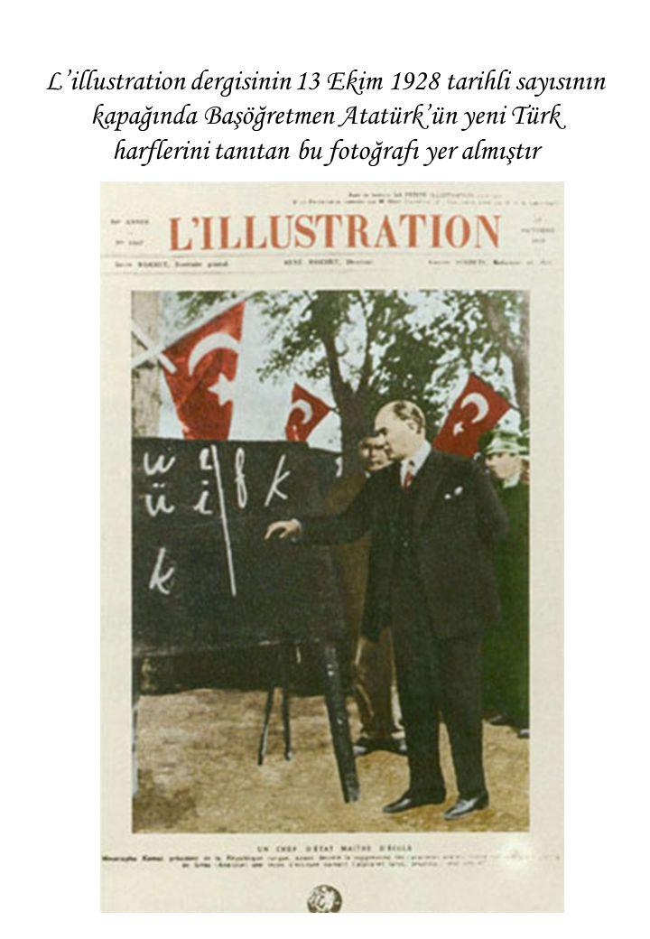 L'illustration dergisinin 13 Ekim 1928 tarihli sayısının kapağında Başöğretmen Atatürk'ün yeni Türk harflerini tanıtan bu fotoğrafı yer almıştır