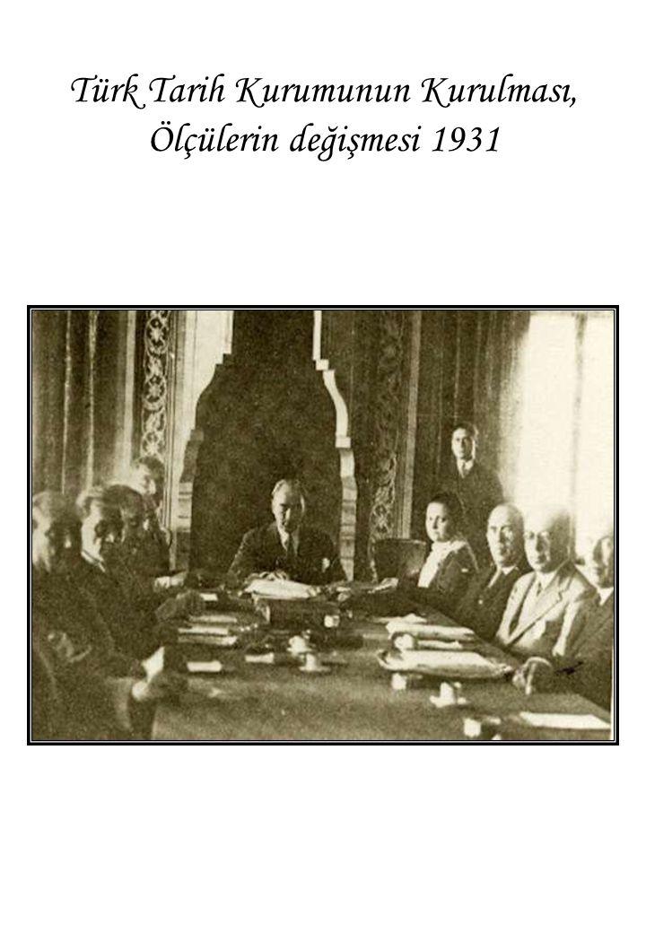 Türk Tarih Kurumunun Kurulması, Ölçülerin değişmesi 1931