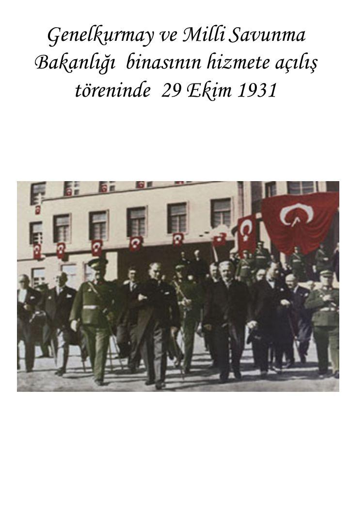 Genelkurmay ve Milli Savunma Bakanlığı binasının hizmete açılış töreninde 29 Ekim 1931