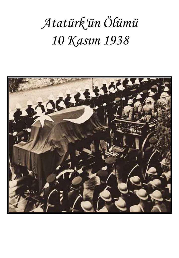Atatürk ün Ölümü 10 Kasım 1938