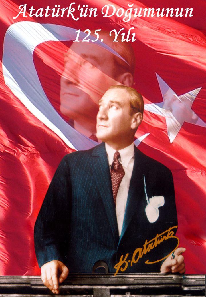 Atatürk ün Doğumunun 125. Yılı