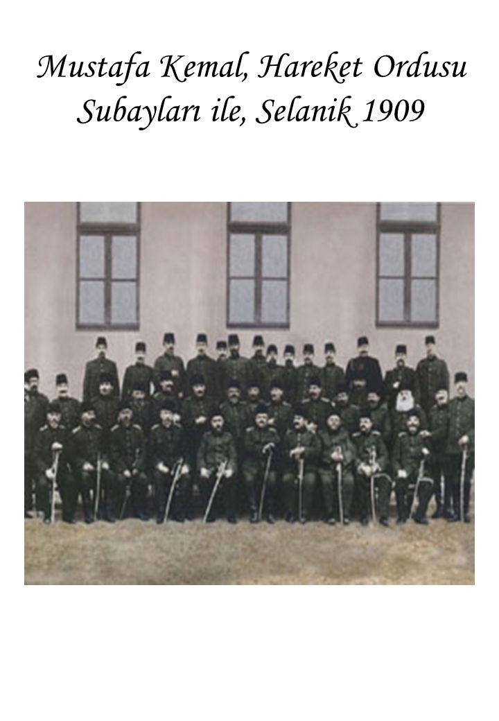 Mustafa Kemal, Hareket Ordusu Subayları ile, Selanik 1909