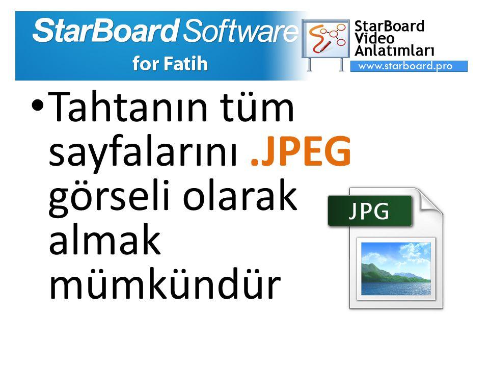 Tahtanın tüm sayfalarını.JPEG görseli olarak almak mümkündür