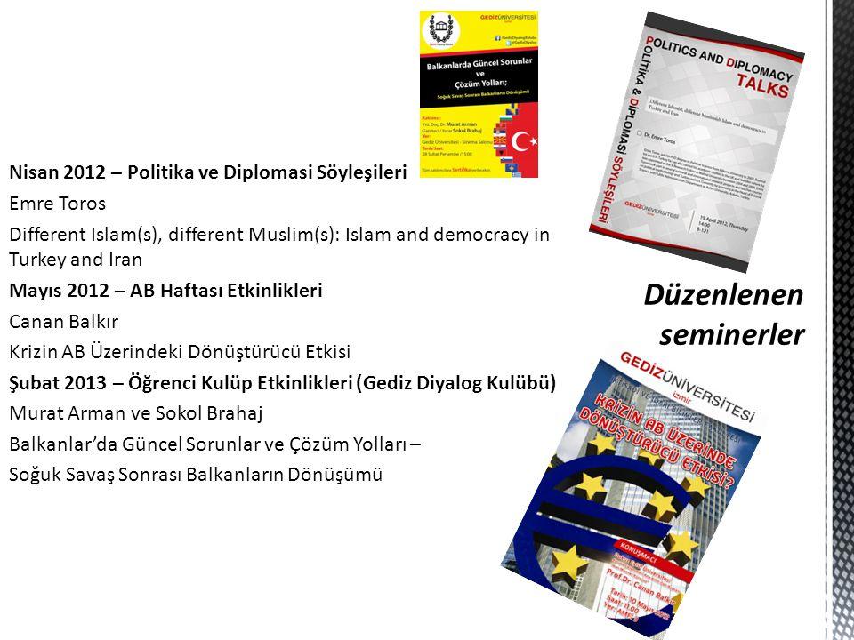 Nisan 2012 – Politika ve Diplomasi Söyleşileri Emre Toros Different Islam(s), different Muslim(s): Islam and democracy in Turkey and Iran Mayıs 2012 –