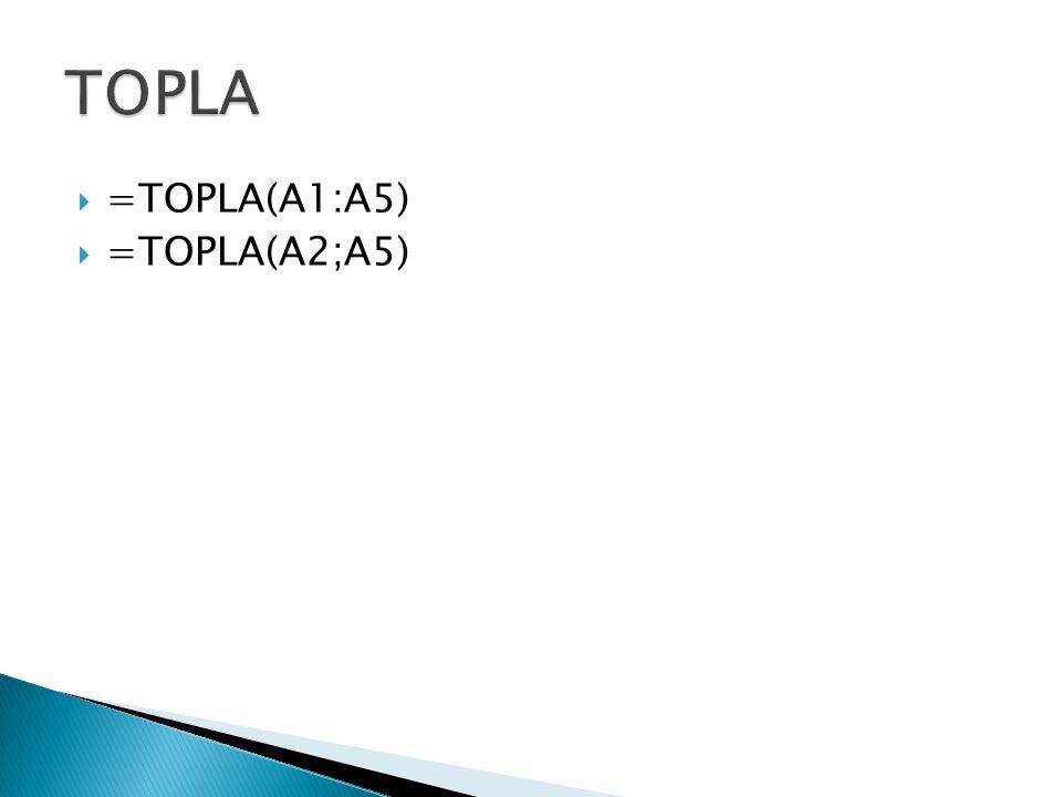  =TOPLA(A1:A5)  =TOPLA(A2;A5)