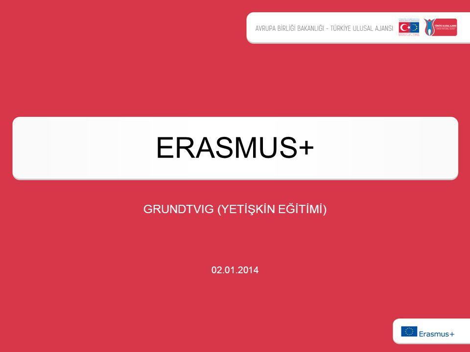 ERASMUS+ GRUNDTVIG (YETİŞKİN EĞİTİMİ) 02.01.2014