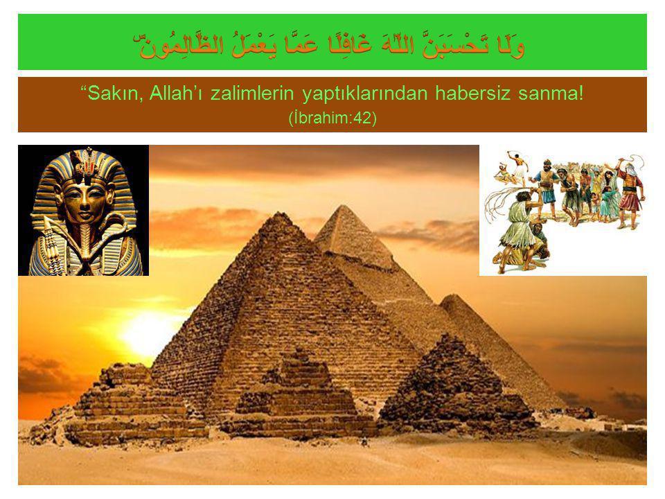 Sakın, Allah'ı zalimlerin yaptıklarından habersiz sanma! (İbrahim:42)