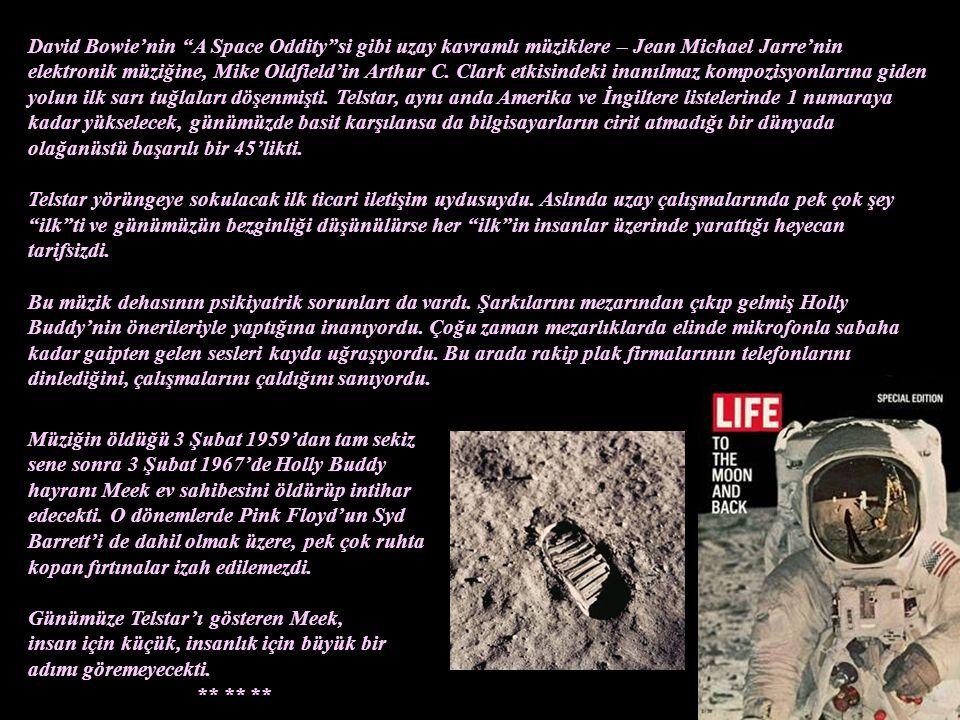 ** ** ** JOHN MEEK VE TELSTAR Holly Buddy'den bahsederken John Meek ve Telstar'dan ayrı bir şekilde bahsetmemek olmaz. 1960'ların başında İngiltere'de