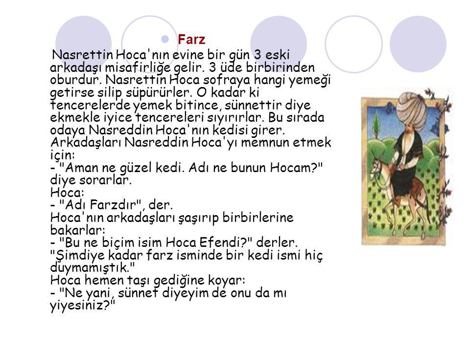 Farz Nasrettin Hoca nın evine bir gün 3 eski arkadaşı misafirliğe gelir.