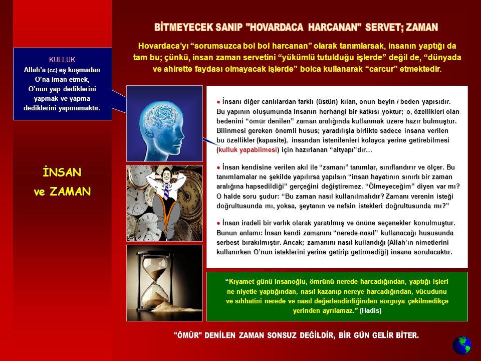 ● İnsanı diğer canlılardan farklı (üstün) kılan, onun beyin / beden yapısıdır. Bu yapının oluşumunda insanın herhangi bir katkısı yoktur; o, özellikle