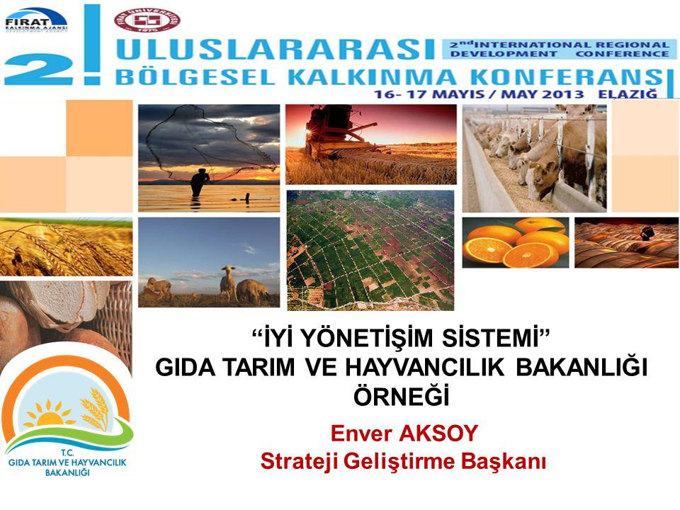 """Enver AKSOY Strateji Geliştirme Başkanı """"İYİ YÖNETİŞİM SİSTEMİ"""" GIDA TARIM VE HAYVANCILIK BAKANLIĞI ÖRNEĞİ"""