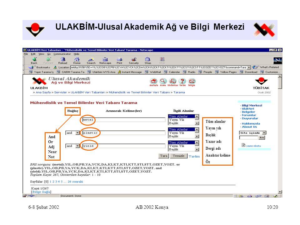 ULAKBİM-Ulusal Akademik Ağ ve Bilgi Merkezi 6-8 Şubat 2002AB 2002 Konya10/20 And Or Adj Near Not Tüm alanlar Yayın yılı Başlık Yazar adı Dergi adı Ana