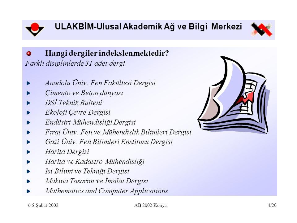 ULAKBİM-Ulusal Akademik Ağ ve Bilgi Merkezi Hangi dergiler indekslenmektedir? Farklı disiplinlerde 31 adet dergi Anadolu Üniv. Fen Fakültesi Dergisi Ç